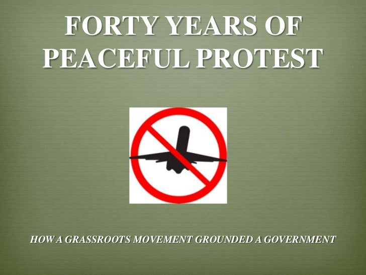 FORTY YEARS OF PEACEFUL PROTESTHOW A GRASSROOTS MOVEMENT GROUNDED A GOVERNMENT