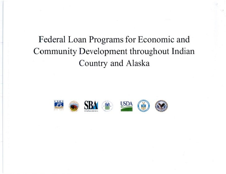 Federal Loan Programs for Economic Development and Community Development throughout Indian Country and Alaska