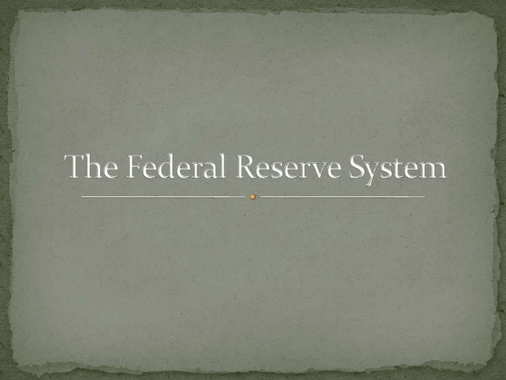 The Federal Reserve System<br />