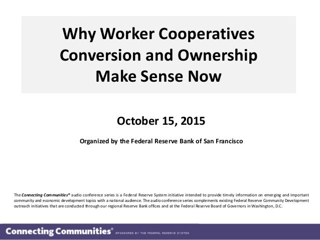 Federal Reserve Webinar: Why Worker Cooperative Conversions