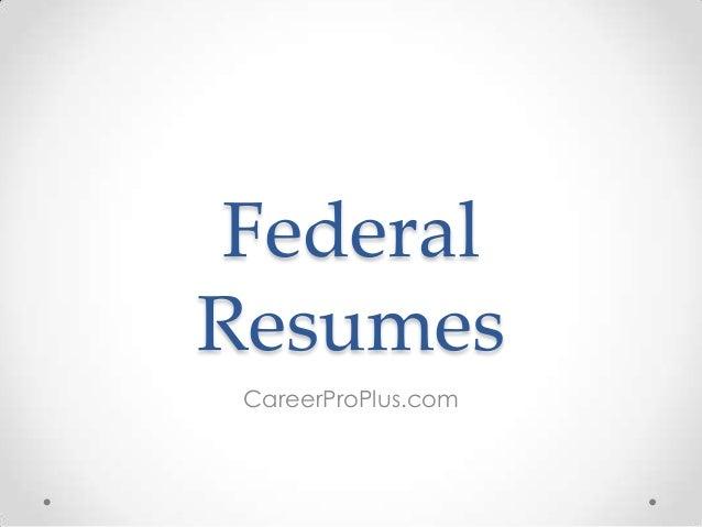 Federal Resumes CareerProPlus.com