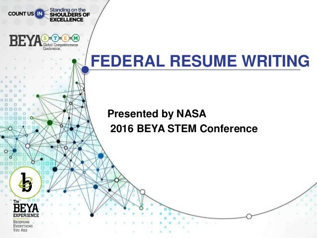 federal resume writing presented by nasa 2016 beya stem conference