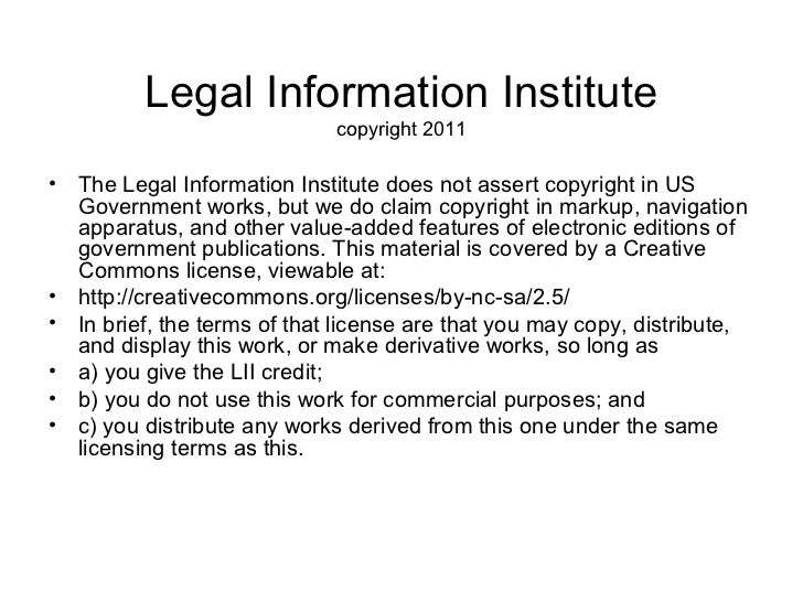 Legal Information Institute                             copyright 2011• The Legal Information Institute does not assert co...