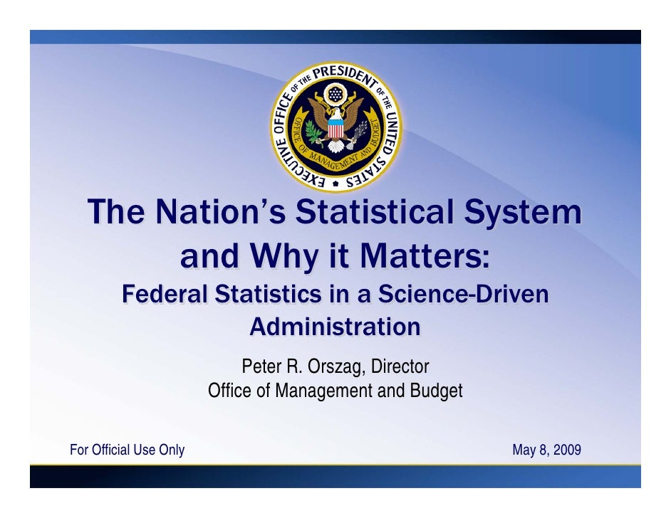 The Nation's Statistical System         and Why it Matters:          Federal Statistics in a Science-Driven               ...
