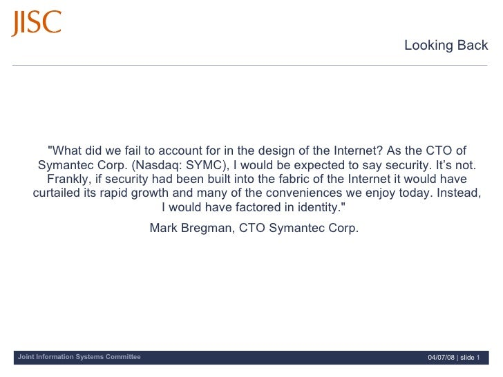 """Looking Back <ul><li>""""What did we fail to account for in the design of the Internet? As the CTO of Symantec Corp. (Na..."""