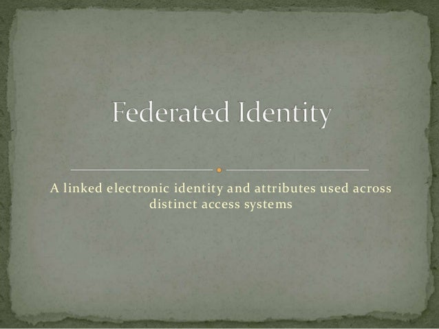 A linked electronic identity and attributes used across distinct access systems