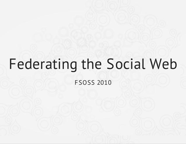 Federating the Social Web FSOSS 2010