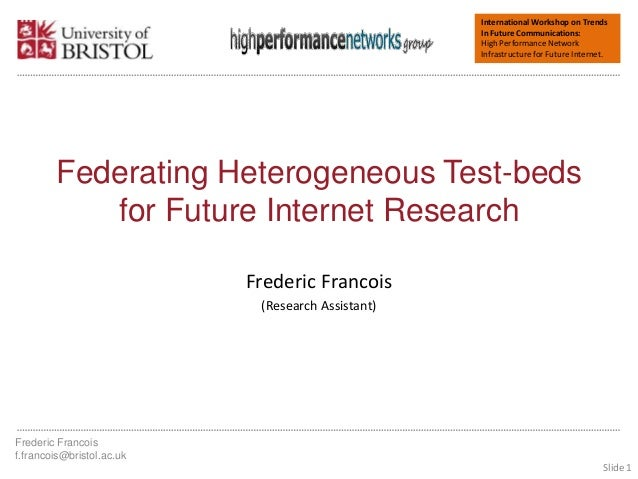 International Workshop on Trends In Future Communications: High Performance Network Infrastructure for Future Internet. Fe...
