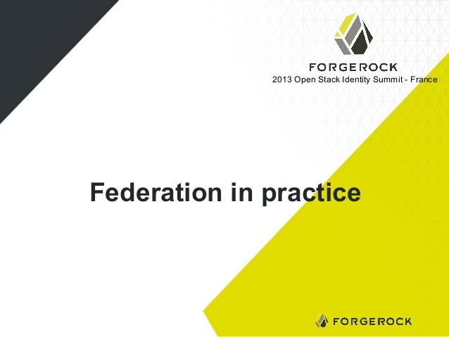 2013 Open Stack Identity Summit - France  Federation in practice