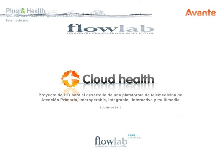 Plug   &   Health Value-Added Services based on e-health and telemedicine Proyecto de I+D para el desarrollo de una plataf...