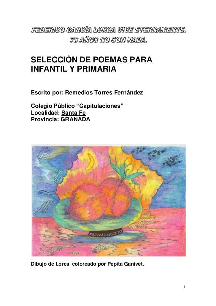 """SELECCIÓN DE POEMAS PARAINFANTIL Y PRIMARIAEscrito por: Remedios Torres FernándezColegio Público """"Capitulaciones""""Localidad..."""