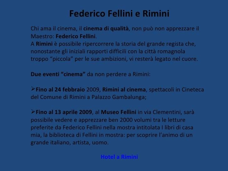 Federico Fellini e Rimini Hotel a Rimini <ul><li>Chi ama il cinema, il  cinema di qualità , non può non apprezzare il Maes...