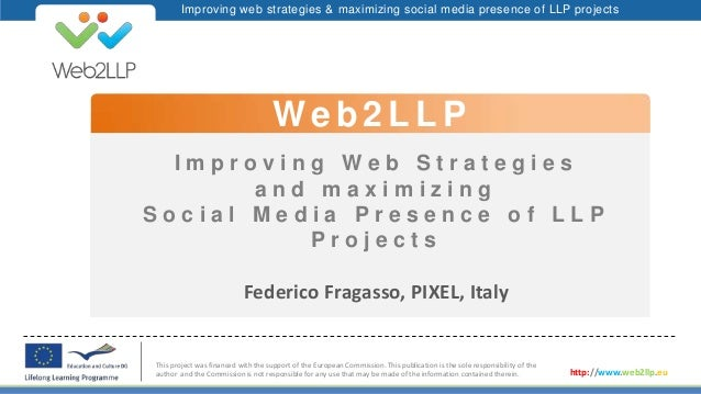 Improving web strategies & maximizing social media presence of LLP projects I m p r o v i n g W e b S t r a t e g i e s a ...