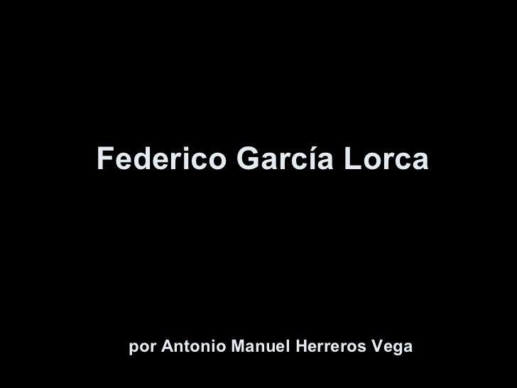 Federico García Lorca por Antonio Manuel Herreros Vega