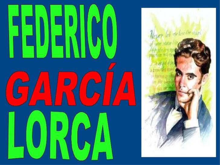 INTRODUCCIÓN Federico García Lorca es unescritor internacionalmenteconocido.