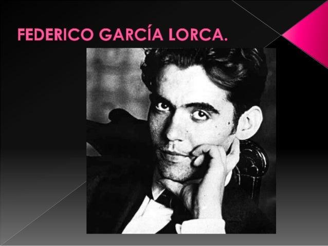 """ Nació en Granada (1898-1936) En 1918 publicó su primer libro """"Impresiones ypaisajes"""" Fue un poeta, dramaturgo y prosis..."""