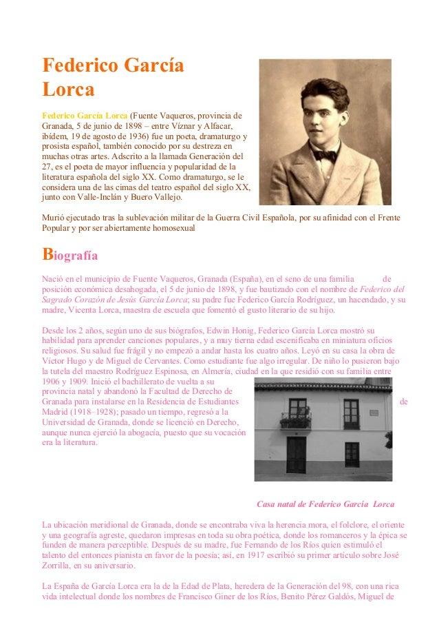 Federico García Lorca Federico García Lorca (Fuente Vaqueros, provincia de Granada, 5 de junio de 1898 – entre Víznar y Al...