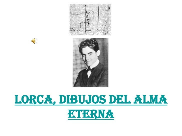 Lorca, Dibujos del Alma        Eterna