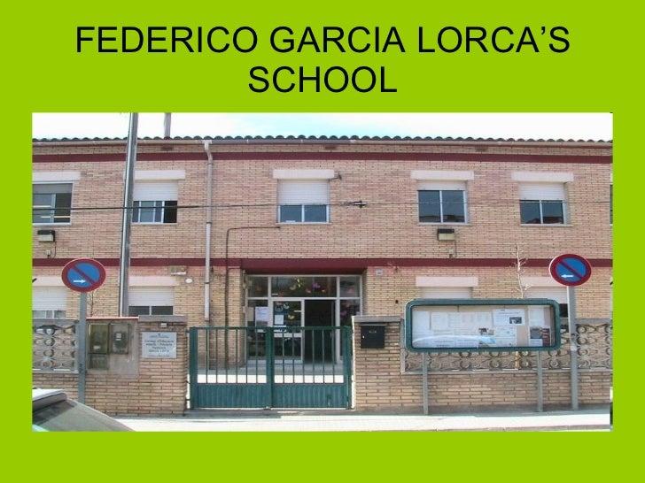 FEDERICO GARCIA LORCA'S SCHOOL
