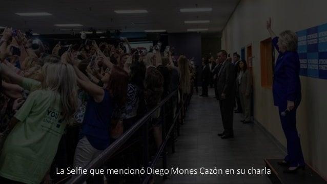 La Selfie que mencionó Diego Mones Cazón en su charla