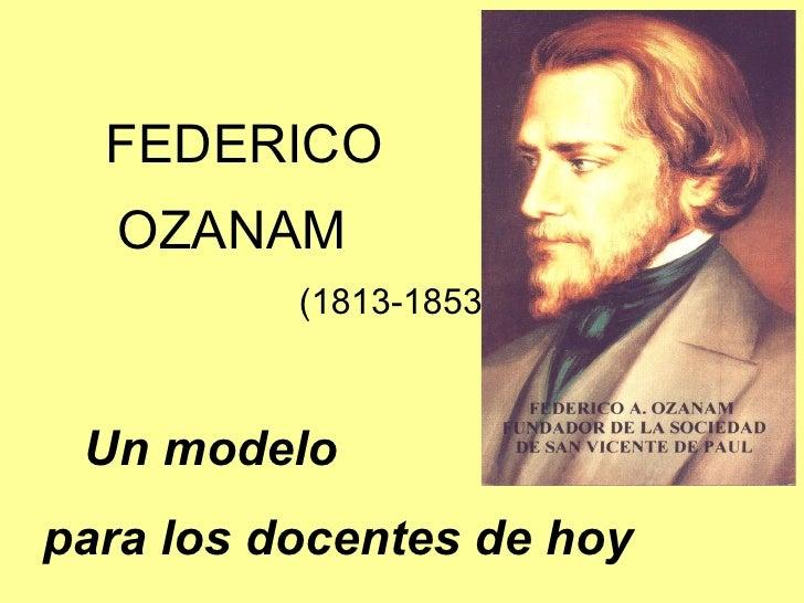 FEDERICO  OZANAM    (1813-1853) Un modelo  para los docentes de hoy