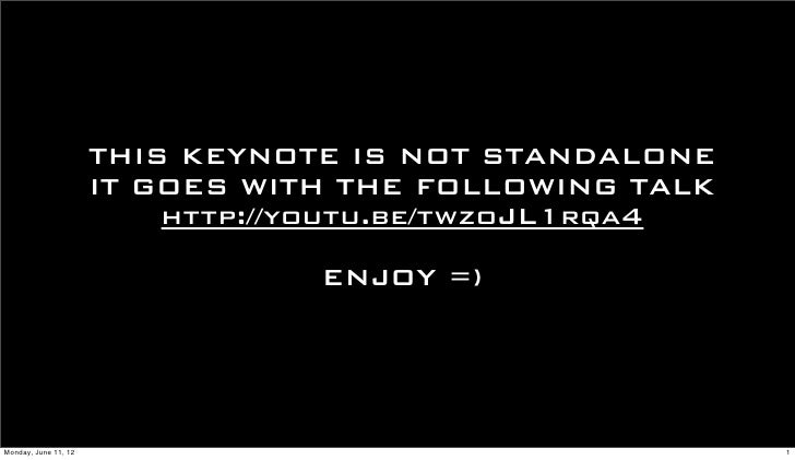 THIS KEYNOTE IS NOT STANDALONE                      IT GOES WITH THE FOLLOWING TALK                          http://youtu....