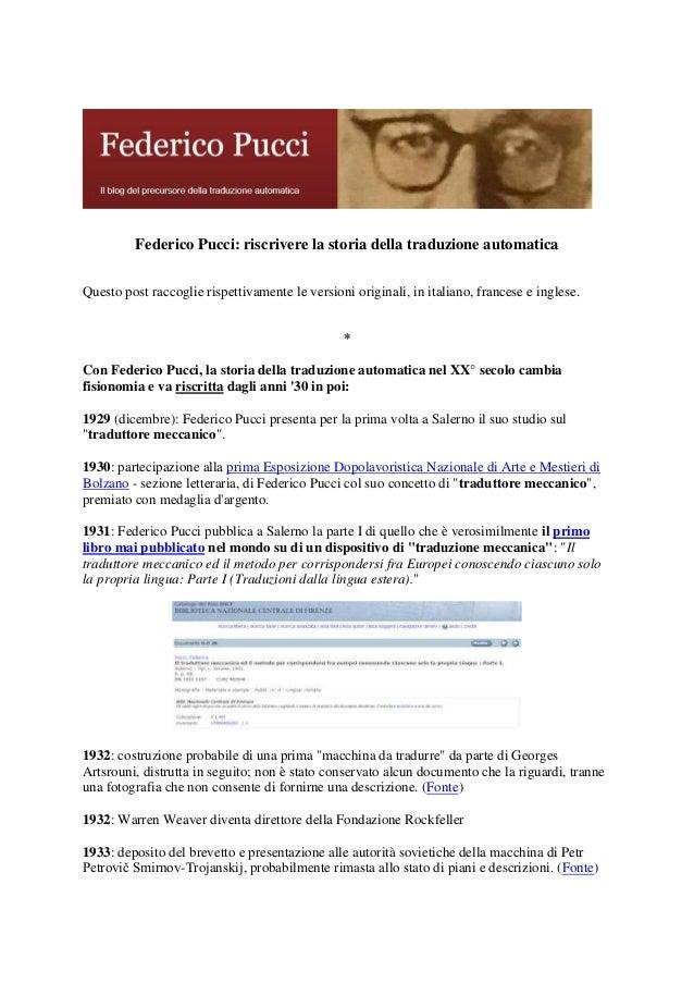 Federico Pucci: riscrivere la storia della traduzione automatica Questo post raccoglie rispettivamente le versioni origina...