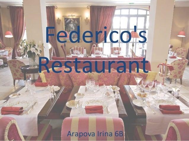 Federico's Restaurant Arapova Irina 6B