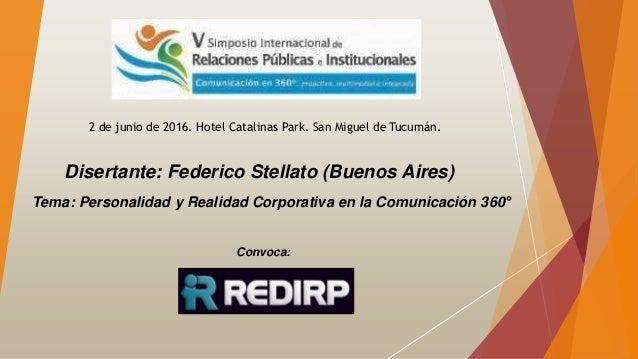 2 de junio de 2016. Hotel Catalinas Park. San Miguel de Tucumán. Convoca: Disertante: Federico Stellato (Buenos Aires) Tem...