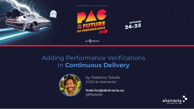 Adding Performance Verifications in Continuous Delivery by Federico Toledo (COO at Abstracta) federico@abstracta.us @fltoledo