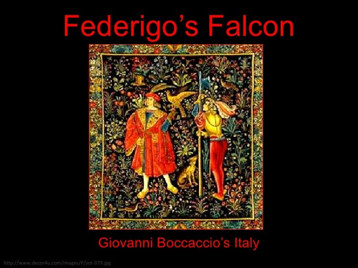federigos falcon The story federigo's falcon tells of a talented young man who falls into poverty  while trying to woo the woman he loves even in poverty, he continues to give.