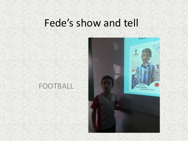 Fede's show and tell FOOTBALL