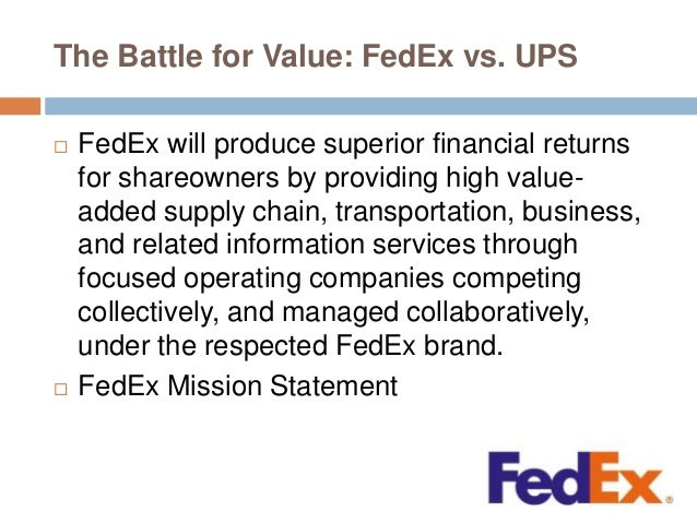 the battle for value fedex vs The battle for value ups inc we serve the evolving distribution, logistics, and commerce needs of our customer worldwide fedex corp vs united parcel service, inc fed ex corp vs ups inc china operation fed ex ups fed ex corp vs ups inc.