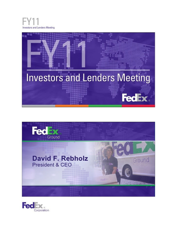 FY11 Investors and Lenders Meeting             David F. Rebholz         President & CEO