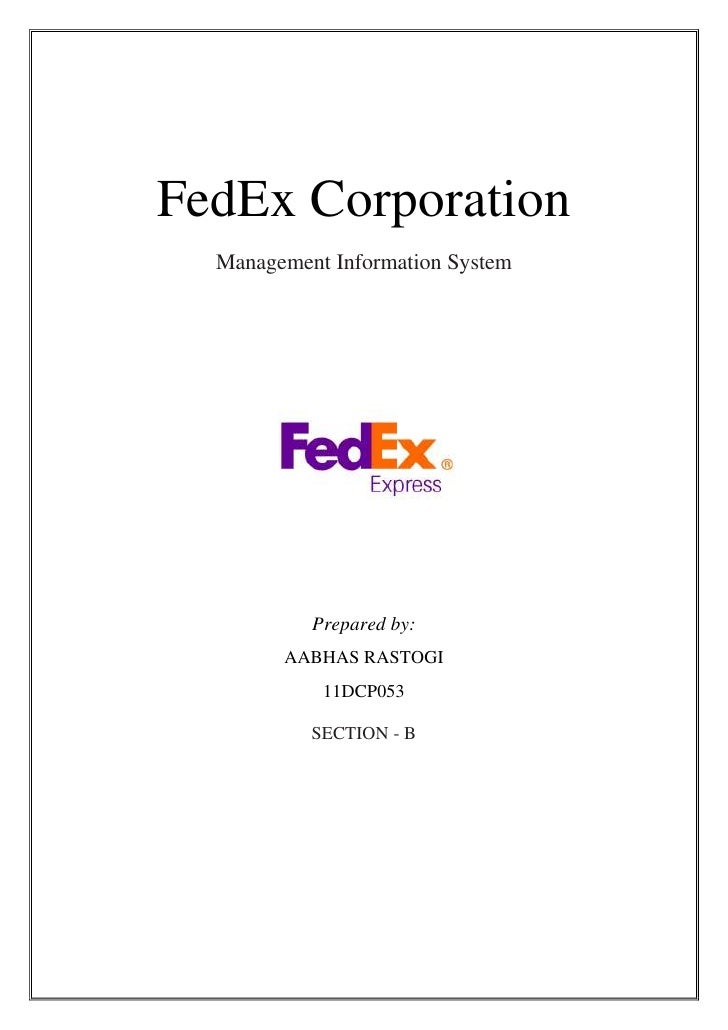 FedEx Corporation  Management Information System           Prepared by:        AABHAS RASTOGI            11DCP053         ...
