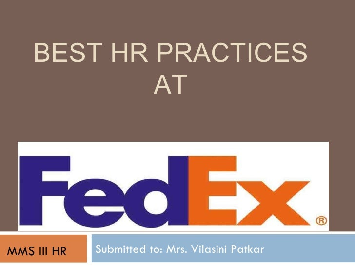 BEST HR PRACTICES  AT  Submitted to: Mrs. Vilasini Patkar MMS III HR