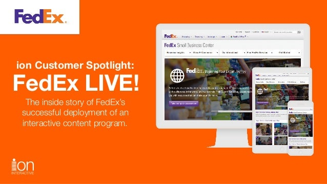 FedEx LIVE! ion Customer Spotlight: The inside story of FedEx's successful deployment of an interactive content program.