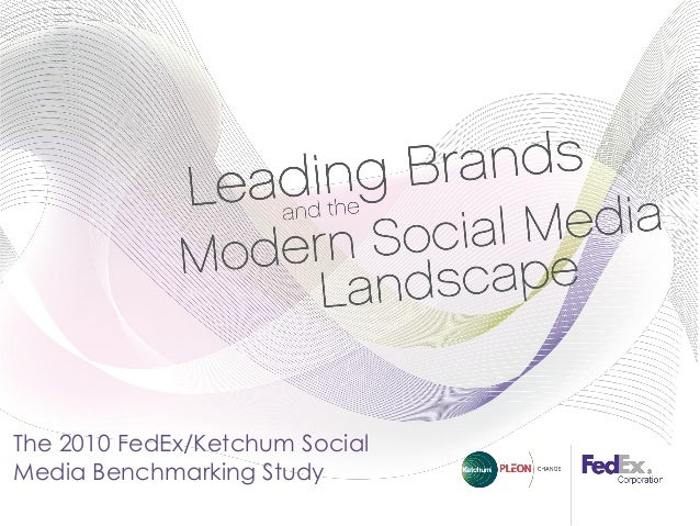 The 2010 FedEx/Ketchum Social Media Benchmarking Study