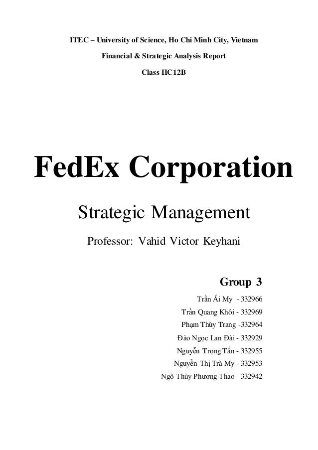 "fedex strategy analysis essay Group 7, dr sewell mgt 527-02w summer i 2010 strategic management group project federal express corporation (fedex) case analysis the differentiation strategy approach of porter""s generic strategies, by offering customers products and services that their competitors don""t (parnell, 2009."