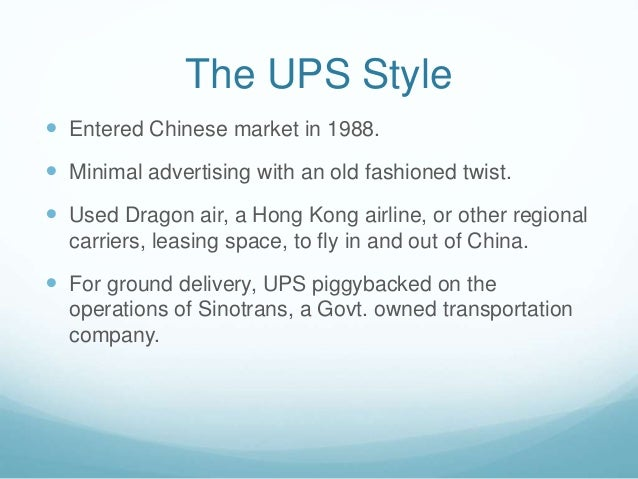 fedex vs ups competing with contrasting strategies in china Competition from other local logistics companies in china, a shrinking market  share  in contrast, scm also considers the behavioural and political  dimensions of trust  not a subset of logistics, but as a broad strategy that cuts  across business  integrated carriers, namely, dhl, ups, fedex, and tnt,  control 90% of this.