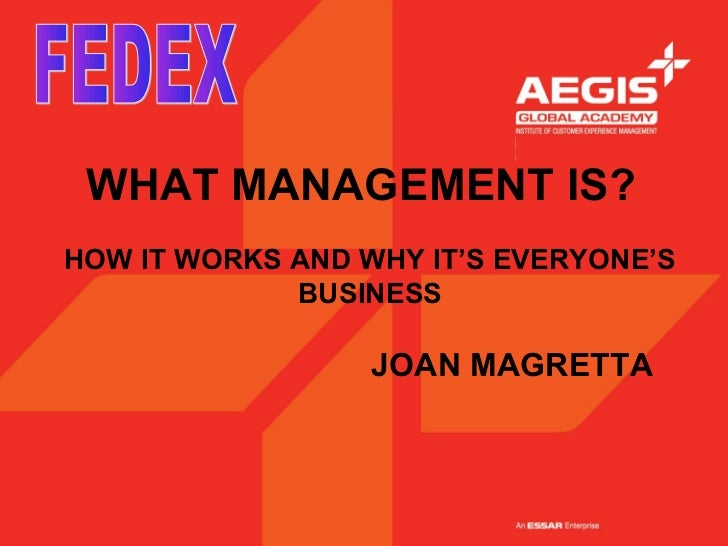 WHAT MANAGEMENT IS?HOW IT WORKS AND WHY IT'S EVERYONE'S             BUSINESS                  JOAN MAGRETTA