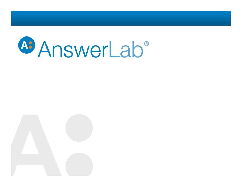 AnswerLabenablesclientsto... AnswerLab enables clients to . . .       learn   l         optimize                i i ...