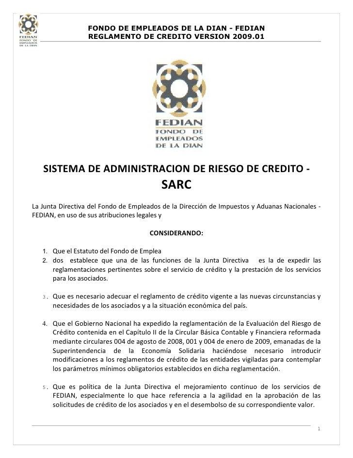 FONDO DE EMPLEADOS DE LA DIAN - FEDIAN                    REGLAMENTO DE CREDITO VERSION 2009.01        SISTEMA DE ADMINIST...
