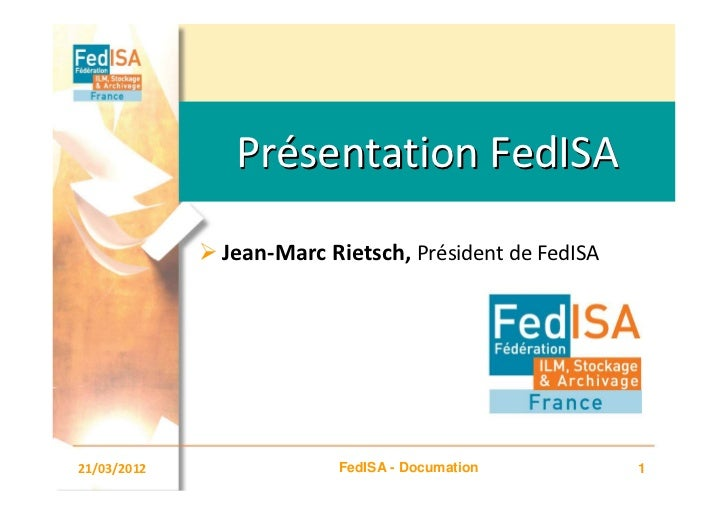 Présentation FedISA             Jean-Marc Rietsch, Président de FedISA21/03/2012              FedISA - Documation         ...