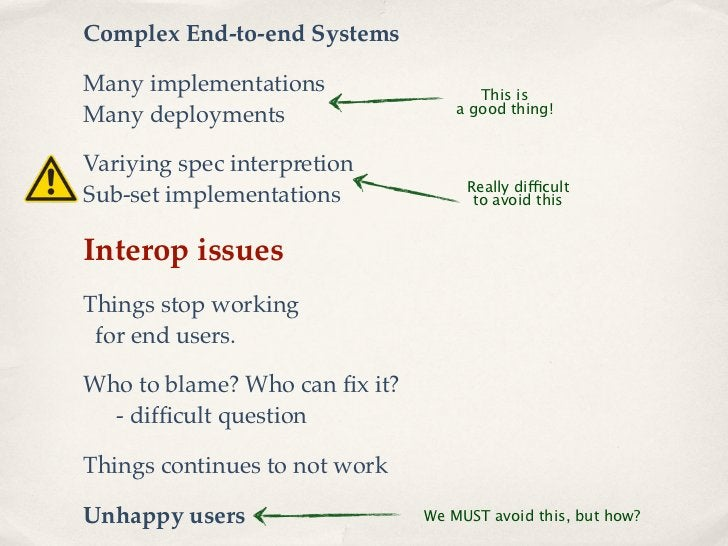 Complex End-to-end SystemsMany implementations                  This is                                   a good thing!Man...