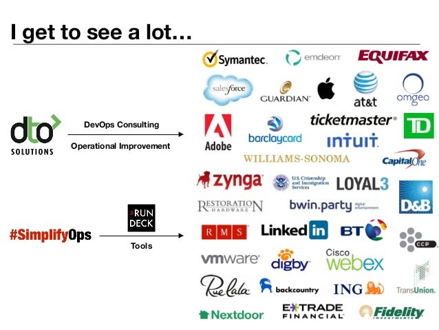 I get to see a lot… DevOps Consulting Operational Improvement Tools