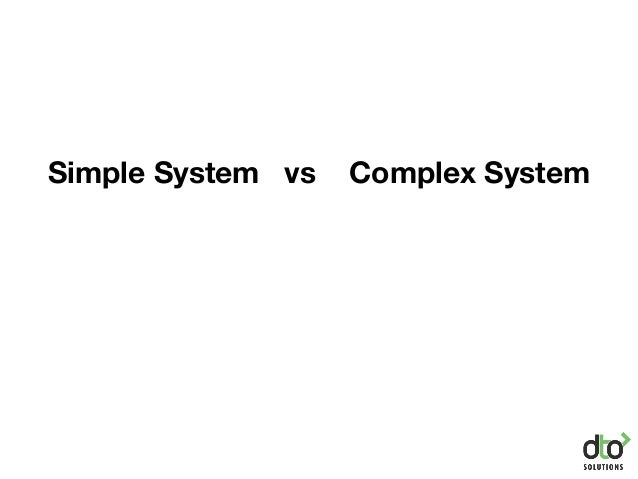 Simple System vs Complex System