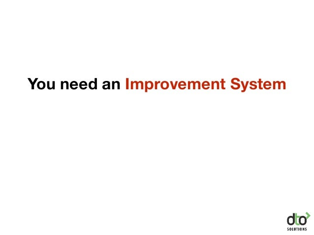 You need an Improvement System