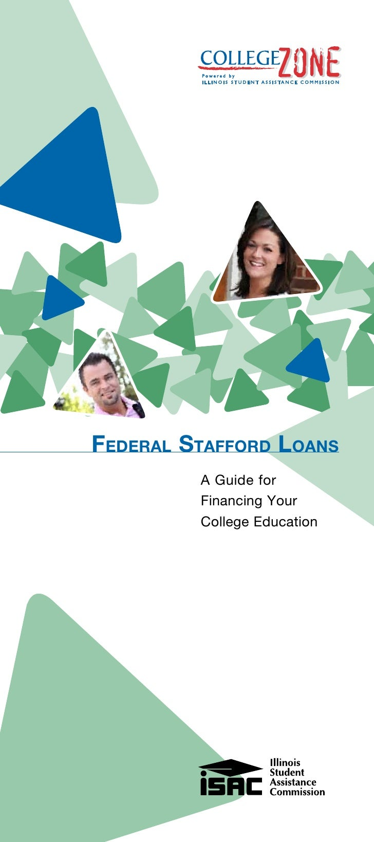 Federal StaFFord loanS          A Guide for          Financing Your          College Education