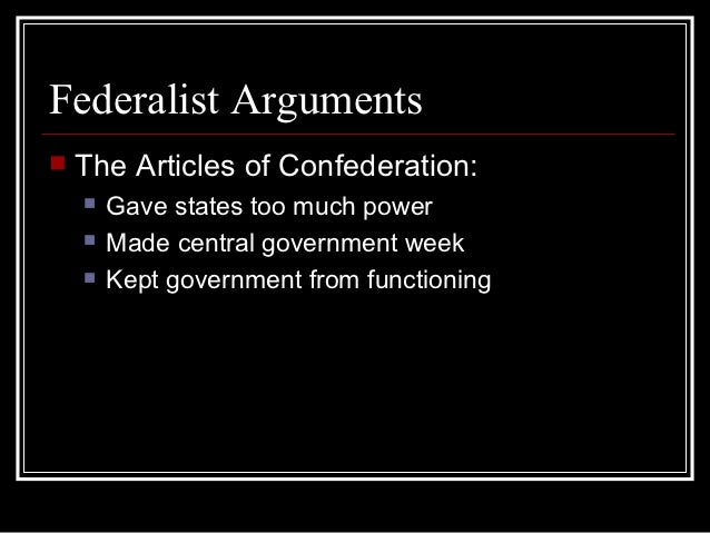 an argument in favor of the constitution as opposed to the articles of confederation The debate over ratifying the constitution e articles of confederation and not to write a washington convinced randolph to speak in favor of the constitution.